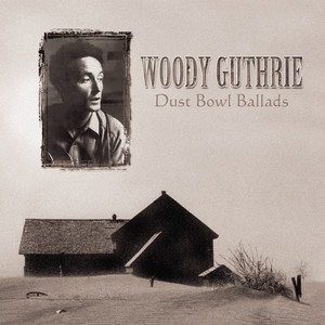 Dust Bowl Ballads - Woody Guthrie