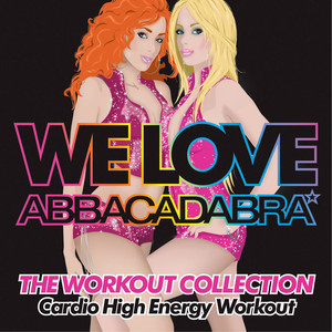 Almighty Presents: We Love Abbacadabra - The Workout Collection - Cardio High Energy Workout album