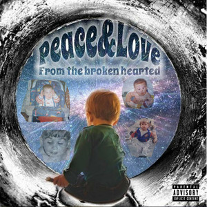 Peace & Love from the Broken Hearted album