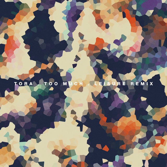 Too Much (LEISURE Remix)