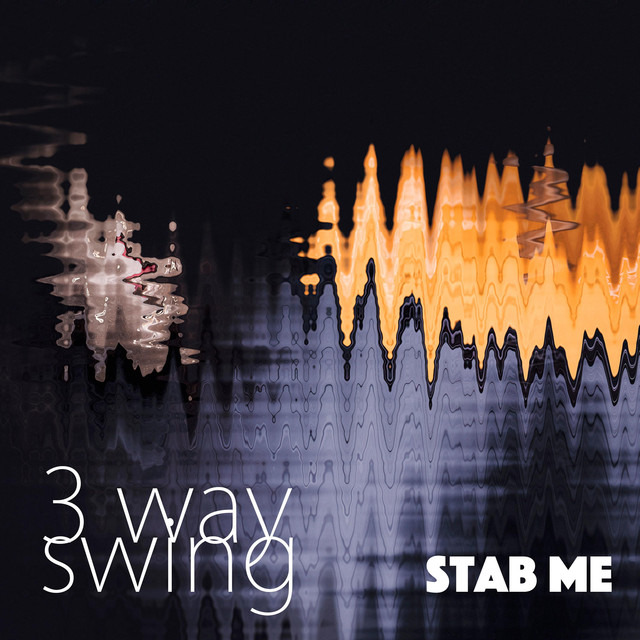 Album cover for Stab Me by 3 Way Swing