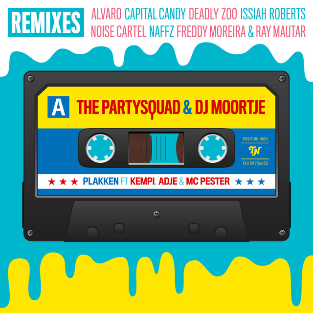 The Partysquad & DJ Moortje & Kempi & Adje & MC Pester & Noise Cartel - Plakken (Remixes)