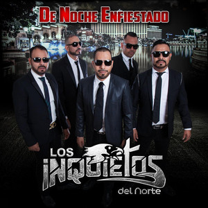 los inquietos del norte la borrachera lyrics
