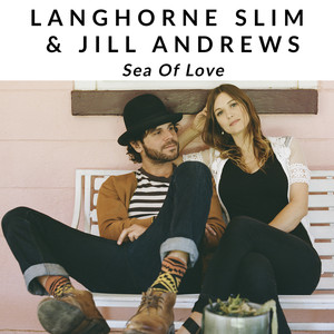 Sea Of Love - Langhorne Slim