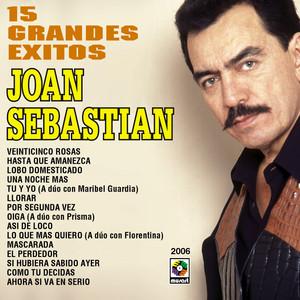 15 Grandes Exitos - Joan Sebastian - Joan Sebastián