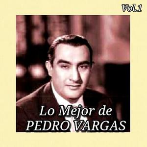 Lo Mejor de Pedro Vargas, Vol. 1 album