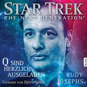 Star Trek - The Next Generation: Q sind herzlich ausgeladen Audiobook