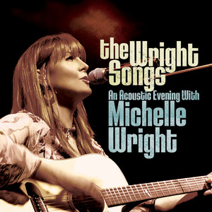 The Wright Songs: An Acoustic Evening With Michelle Wright album