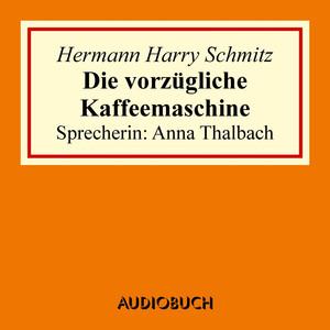 Die vorzügliche Kaffeemaschine Audiobook