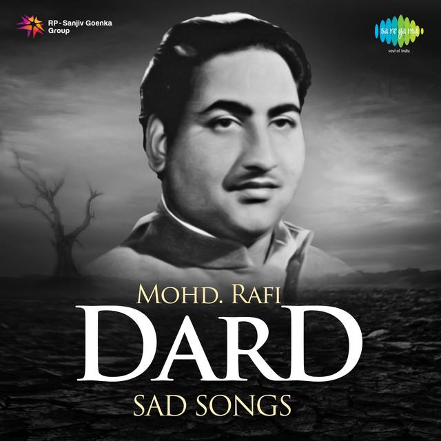 Dard - Sad Songs: Mohd  Rafi by Mohammed Rafi on Spotify