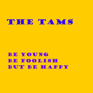Be Young Be Foolish But Be Happy album
