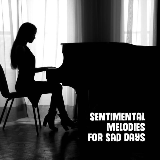 Sentimental Melodies for Sad Days: 2019 Piano Jazz Soft
