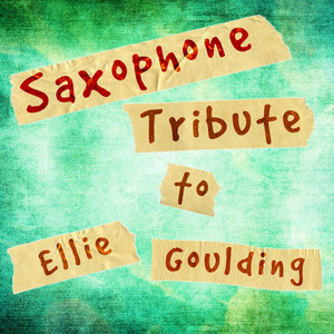 Saxophone Tribute To Ellie Goulding Albumcover