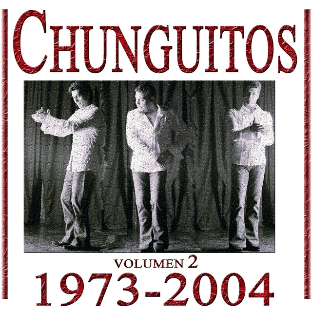 Los Chunguitos 1973-2004, Vol. 2