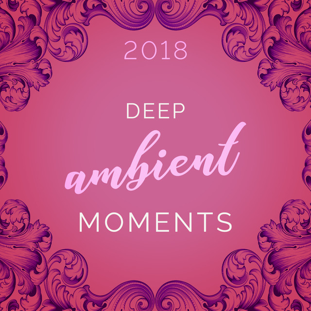 35 Deep Ambient Moments