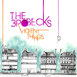 Violent Things - The Brobecks