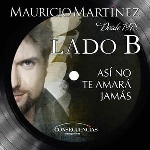Mauricio Martinez Así No Te Amará Jamás cover