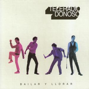 Bailar y Llorar - Teleradio Donoso