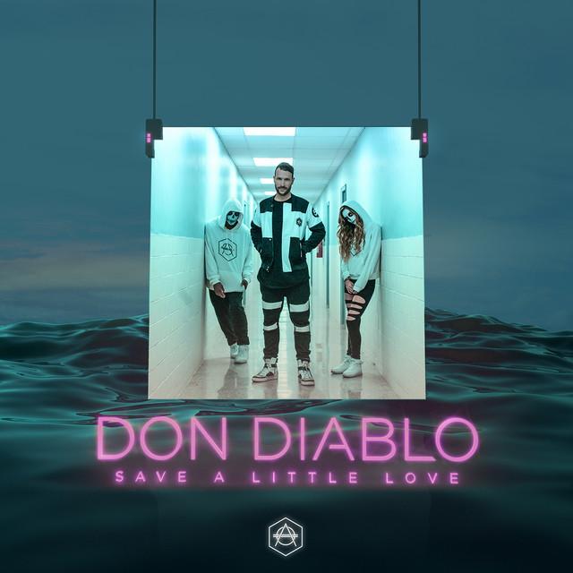 「Don Diablo - Save A Little Love」的圖片搜尋結果