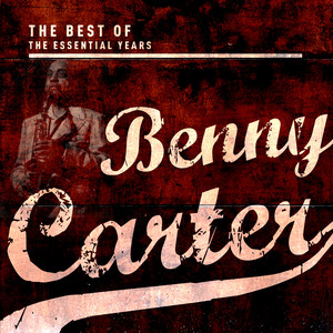 Best Of The Essential Years: Benny Carter Vol. 1 album