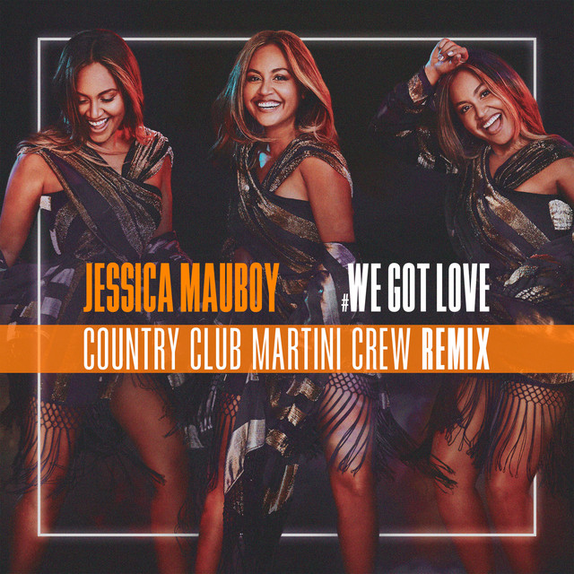 We Got Love (Country Club Martini Crew Remix)