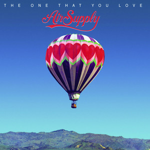 The One That You Love - Air Supply