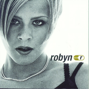 Robyn, Show Me Love - Radio Version på Spotify