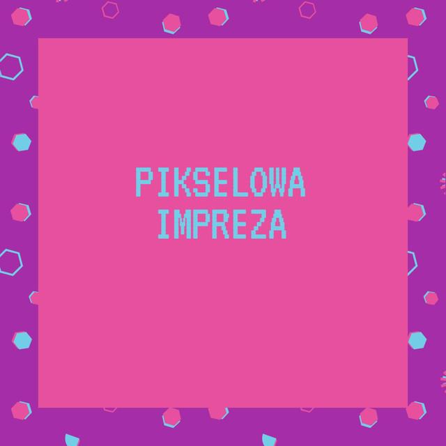 Pikselowa Impreza