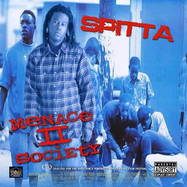 Menace II Society By Spitta Of Badd Nooze On Spotify