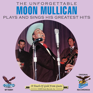 The Unforgettable Moon Mullican Plays And Sings His Greatest Hits album