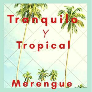 Tranquilo Y Tropical Merengue