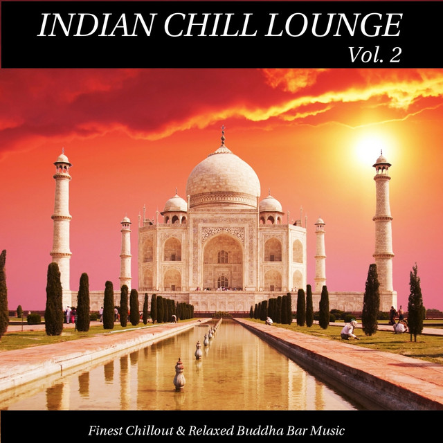 Indian Chill Lounge Vol 2 Finest Chillout Relaxed Buddha Bar