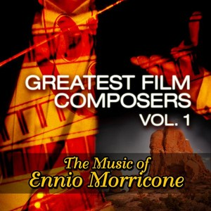 Greatest Film Composers Vol. 1 - The Music of Ennio Morricone Albumcover
