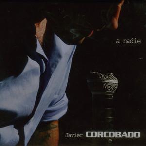 A Nadie - Javier Corcobado