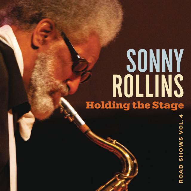 Sonny Rollins Holding the Stage (Road Shows, Vol. 4) album cover