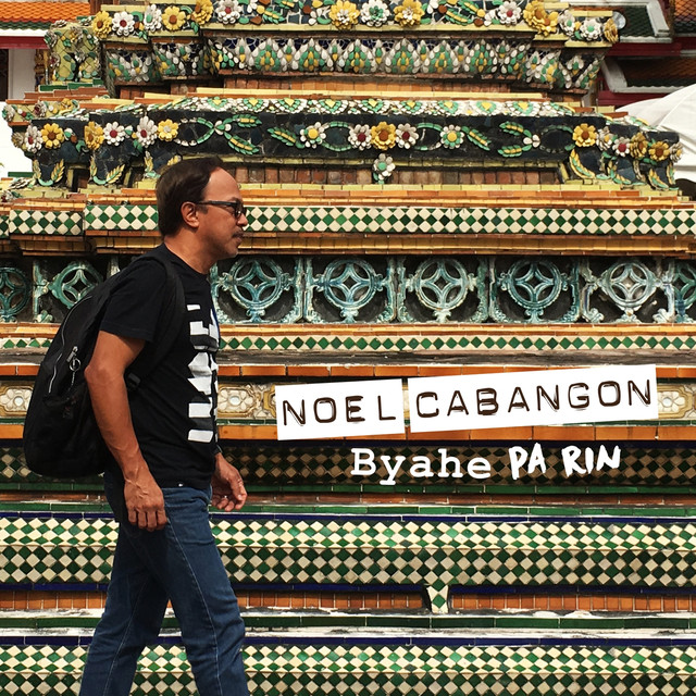 Album cover for Byahe Pa Rin by Noel Cabangon