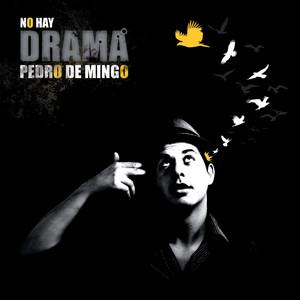 No Hay Drama - PEDRO DE MINGO