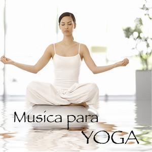 Musica para Yoga – Musica Relajante con Sonidos de la Naturaleza para Hacer Yoga, Saludo al Sol, Relajación con Savasana y Meditar Albumcover