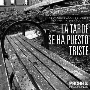 La Tarde Se Ha Puesto Triste, Pt. 4