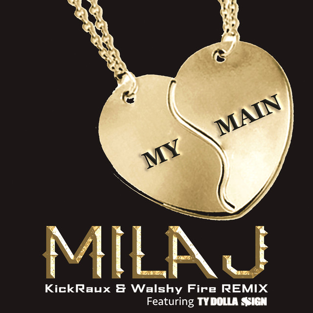 My Main (KickRaux & Walshy Fire Remix)