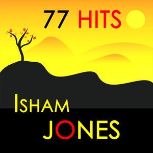 77 Hits : Isham Jones