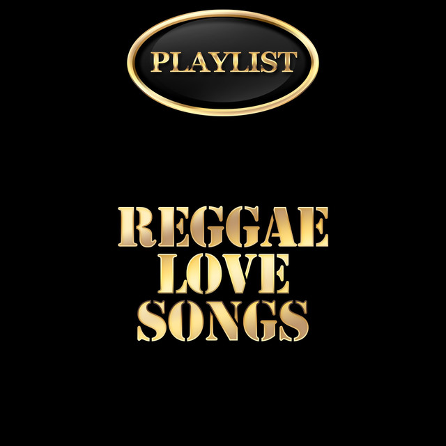Reggae Love Songs Playlist by Various Artists on Spotify