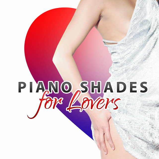 Play Later New Release Piano Shades For Lovers Beautiful Piano
