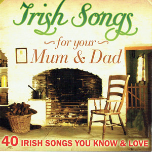 Irish Songs for Your Mum & Dad
