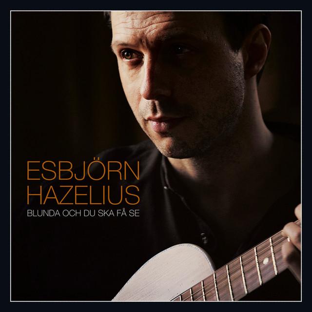 Skivomslag för Esbjörn Hazelius: Blunda Och Du Ska Få Se