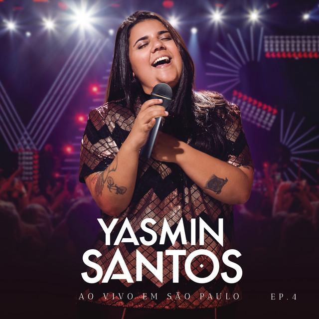 Yasmin Santos Ao Vivo em São Paulo - EP 4