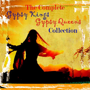 Complete Gypsy Kings & Gypsy Queens Collection - Gypsy Kings
