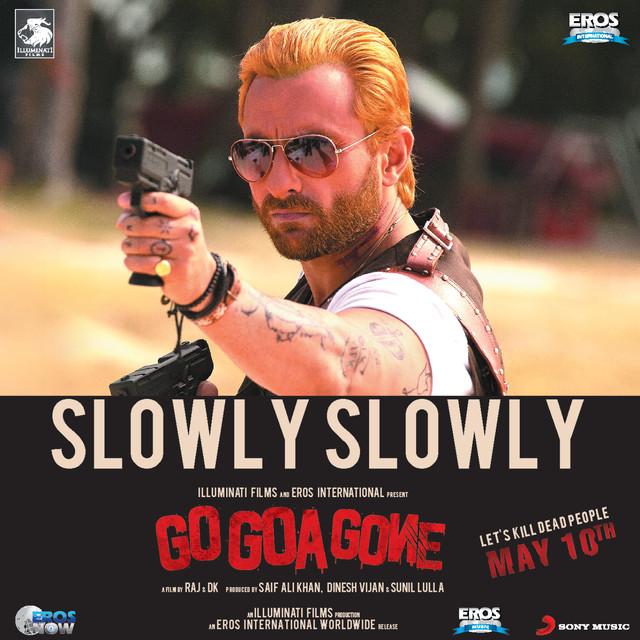 Slowly Slowly by Sachin-Jigar on Spotify