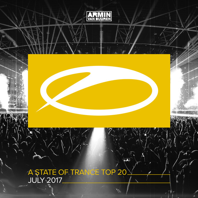 Album cover for A State Of Trance Top 20 - July 2017 (Selected by Armin van Buuren) by Armin van Buuren