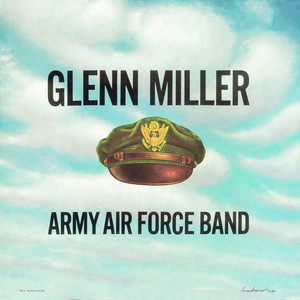 Glenn Miller and The Army Air Force Band All Through the Night cover
